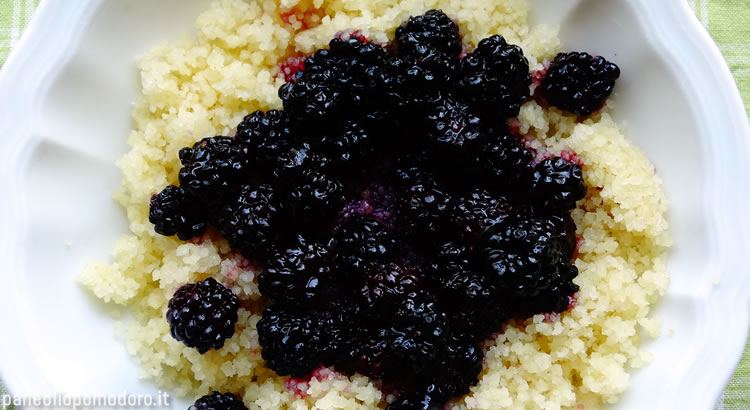ricetta cous cous dolce con more
